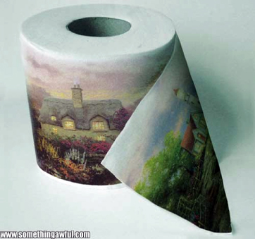 Thomas Kinkade and a roll of toilet paper. Funny stuff.